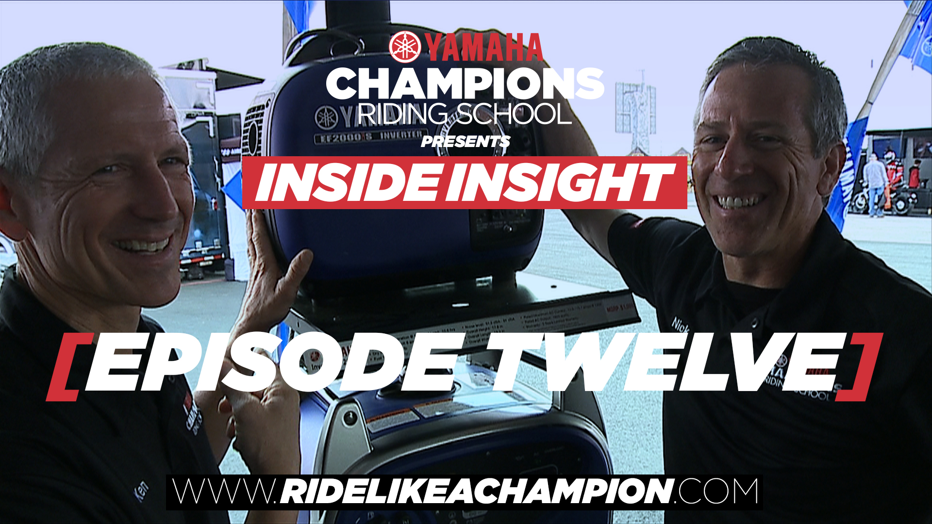"INSIDE INSIGHT Ep. 12 ""YAMAHA GENERATORS"" YCRS presents with Ken Hill & Nick Ienatsch"
