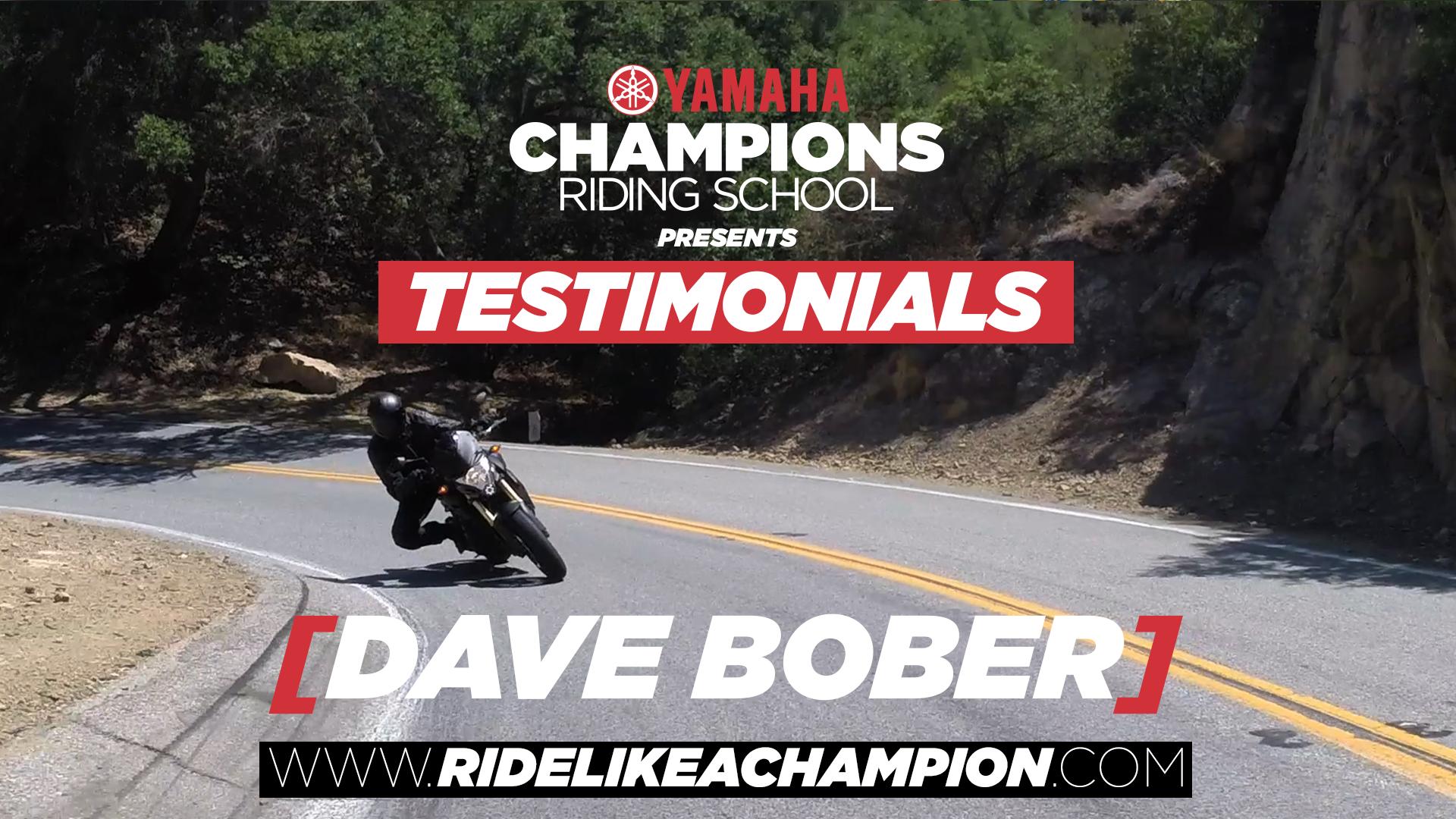 Dave Bober - Yamaha Champions Riding School Testimonial